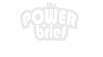 The Power Brief